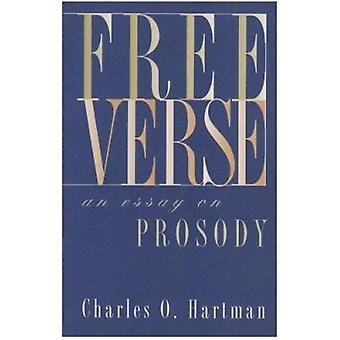 Free Verse - An Essay on Prosody by Charles O. Hartman - 9780810113169