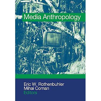 Media Anthropology by Rothenbuhler & Eric W.