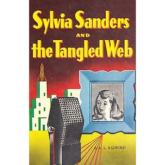 Sylvia Sanders and the Tangled Web by Radford & Ruby Lorraine