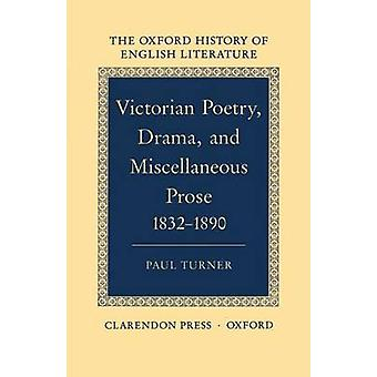 Victorian Poetry Drama and Miscellaneous Prose 18321890 by Turner & Paul