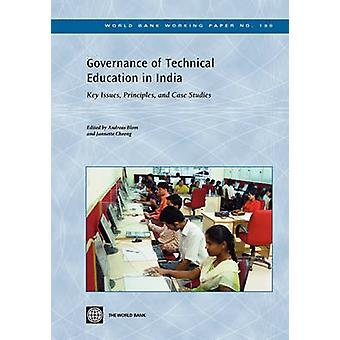 Governance of Technical Education in India Key Issues Principles and Case Studies by Cheong & Jannette