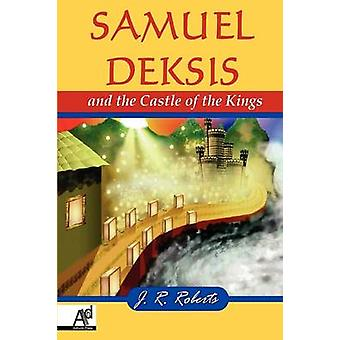 Samuel Deksis e il castello dei re di Roberts & James