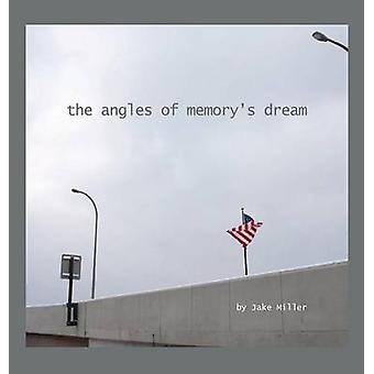 the angles of memorys dream by Miller & Jake