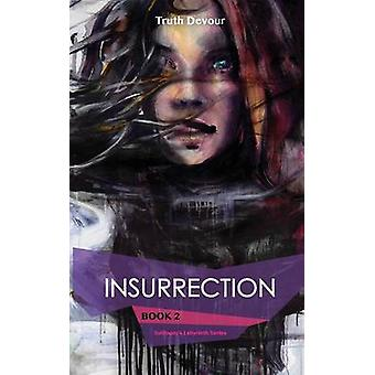 Insurrection  Book 2  Soliloquys Labyrinth Series by Devour & Truth