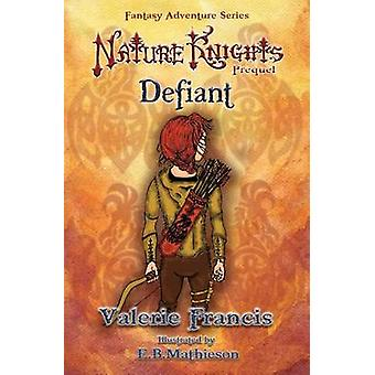 Defiant Illustrated Prequel Teaser to the Nature Knights series by Francis & Valerie