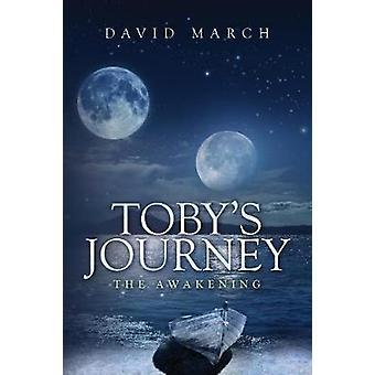 Tobys Journey The Awakening by March & David