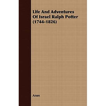 Life And Adventures Of Israel Ralph Potter 17441826 by Anon