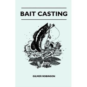 Bait Casting by Robinson & Gilmer