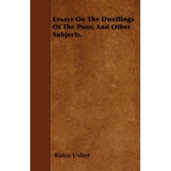 Essays On The Dwellings Of The Poor And Other Subjects. by Usher & Rufus