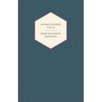 Rupert Godwin Vol. II. by Braddon & Mary Elizabeth