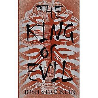 The King of Evil by Stricklin & Josh