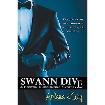 Swann Dive by Kay & Arlene