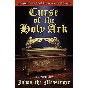 Curse of the Holy Ark Exposing the Real Rulers of the World by The Messenger & Judas