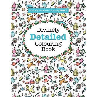 Divinely Detailed Colouring Book 7 by James & Elizabeth