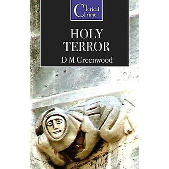 Holy Terrors by Greenwood & D. M.