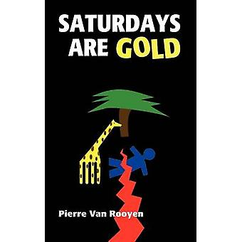 Saturdays Are Gold by Van Rooyen & Pierre