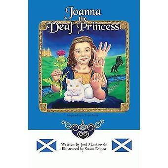 Joanna the Deaf Princess by Mankowski & Joel
