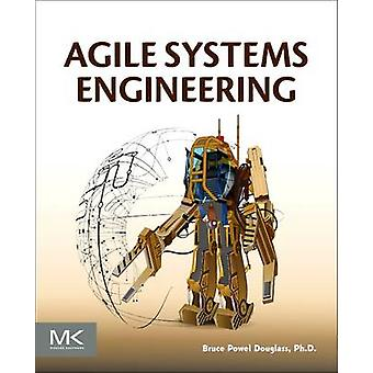 Agile Systems Engineering by Bruce Powel Douglass - 9780128021200 Book