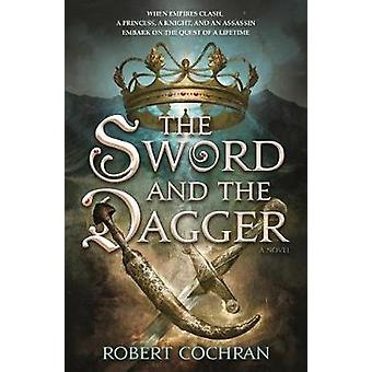 The Sword and the Dagger - A Novel by Robert Cochran - Jr. - 978076538