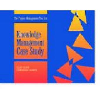 Knowledge Management Case Study by Clay Durr - 9780874254938 Book