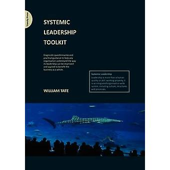 Systemic Leadership Toolkit by William Tate - 9780956263124 Book