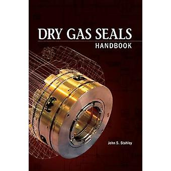 Dry Gas Seals Handbook by John S. Stahley - 9781593700621 Book