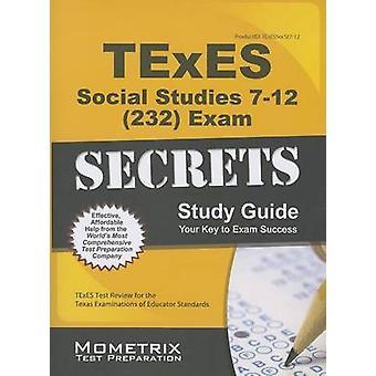 TExES Social Studies 7-12 (232) Secrets Study Guide by Texes Exam Sec