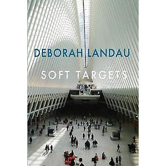 Soft Targets by Deborah Landau - 9781780375441 Book