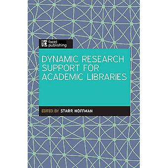 Dynamic Research Support in Academic Libraries by Starr Hoffman - 978