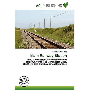 Irlam Railway Station by Evander Luther - 9786136639536 Book