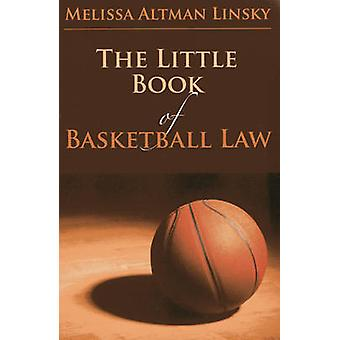 The Little Book of Basketball Law by Melissa Altman Linsky - 97816143