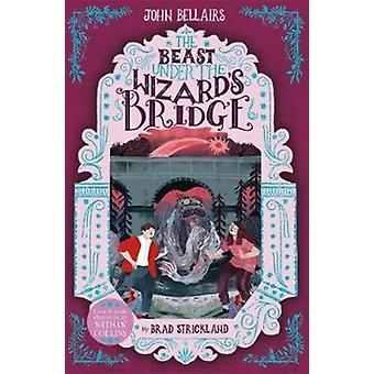 Beast Under The Wizards Bridge  The House With a Clock in by John Bellairs