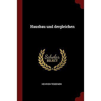 Hausbau Und Dergleichen by Heinrich Tessenow - 9781376005639 Book