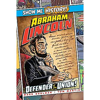 Abraham Lincoln - Defender of the Union! by Mark Shulman - 97816841254