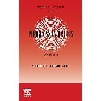 Progress in Optics A Tribute to Emil Wolf by Taco Visser