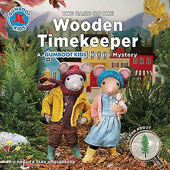 The Case of the Wooden Timekeeper by Eric Hogan - 9780228101956 Book