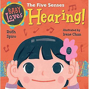 Baby Loves the Five Senses - Hearing! by Ruth Spiro - 9781623541026 Bo