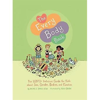 The Every Body Book - The LGBTQ+ Inclusive Guide for Kids About Sex -