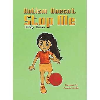 Autism Doesnt Stop Me by Gabby Duran & Amanda Zappler