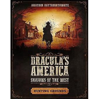 Dracula's America: Shadows of the West: Terrains de chasse