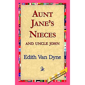 Aunt Jane's Nieces and Uncle John by Edith Van Dyne - 9781421811246 B