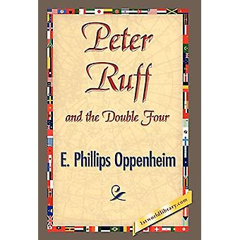 Peter Ruff and the Double Four by E Phillips Oppenheim - 978142184121