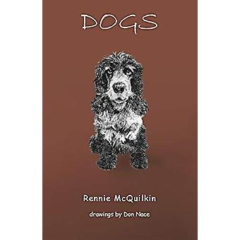 Dogs by Rennie McQuilkin - 9781943826384 Book