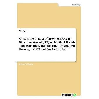 What Is the Impact of Brexit on Foreign Direct Investment (FDI) Withi