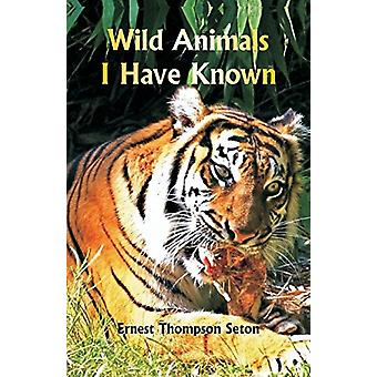 Wild Animals I Have Known by Ernest Thompson Seton - 9789352971176 Bo