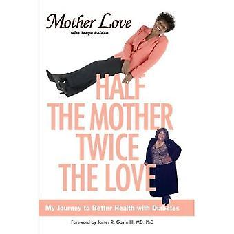Metà della madre, il doppio dell'amore: il mio viaggio verso una migliore salute con il diabete