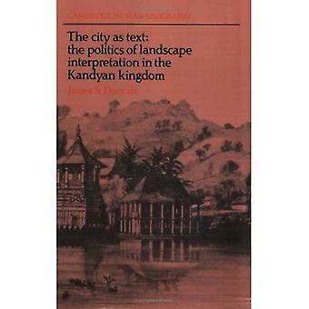 The City as Text: The Politics of Landscape Interpretation in the Kandyan Kingdom