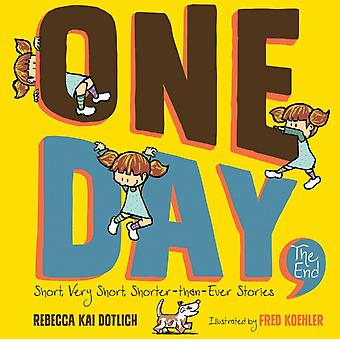 One Day the End by Rebecca Kai Dotlich