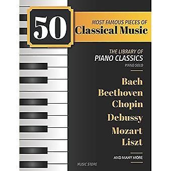 50 najsłynniejszych utworów muzyki klasycznej: Biblioteka Klasyków Fortepianowych Bach, Beethoven, Bizet, Chopin, Debussy, Liszt, Mozart, Schubert, Strauss i inni (Biblioteka Klasyków Fortepianowych)