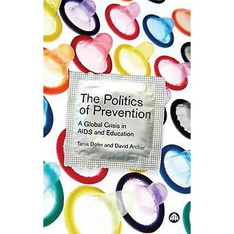 The Politics of Prevention - A Global Crisis in AIDS and Education by